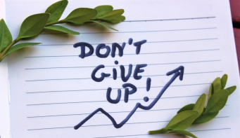 Don't give up. Try again but harder