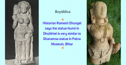 Statue found in Dhulikhel resembles Ekanamsa statue in Patna Museum, Bihar: Historian Dhungel