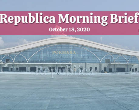 Republica Morning Brief: Oct 18