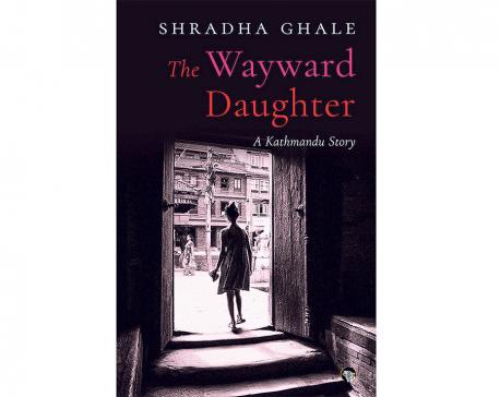 Shradha Ghale's Kathmandu Leela: Setting new challenges and standards in novel-writing