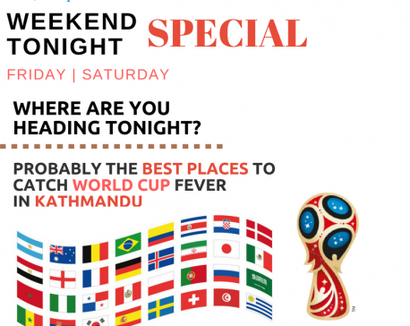 Weekend Hangout: 14 best places to watch FIFA World Cup 2018 in Kathmandu
