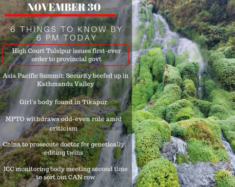 Nov 30: 6 things to know by 6 PM today