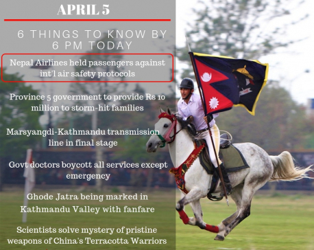 April 5: 6 things to know by 6 PM today