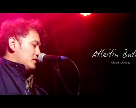 Diwas Gurung releases Atleitin Batleitin
