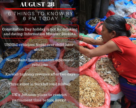Aug 28: 6 things to know by 6 PM today