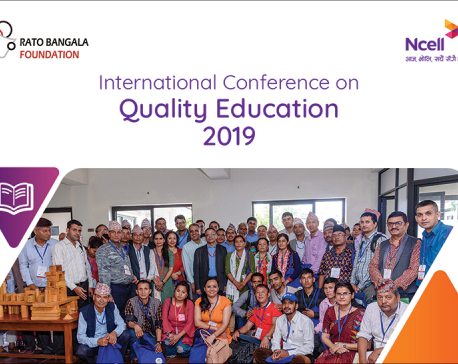 Ncell, Rato Bangala, govt jointly hold int'l conference on quality education