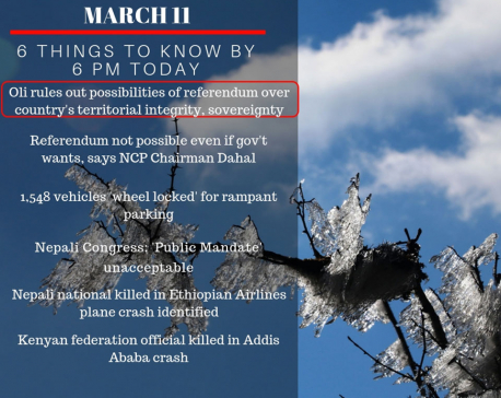 March 11: 6 things to know by 6 PM today