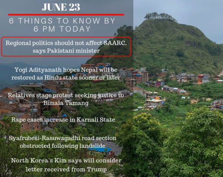 June 23: 6 things to know by 6 PM today