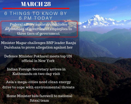March 28: 6 things to know by 6 PM today