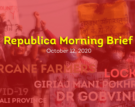 Republica Morning Brief: Oct 12
