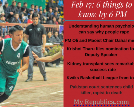 Feb 17: 6 things to know by 6 PM
