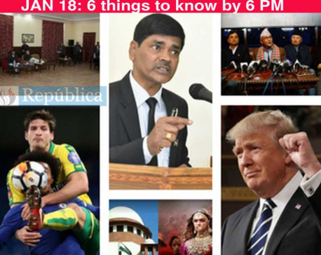 Jan 18: 6 things to know by 6 PM today
