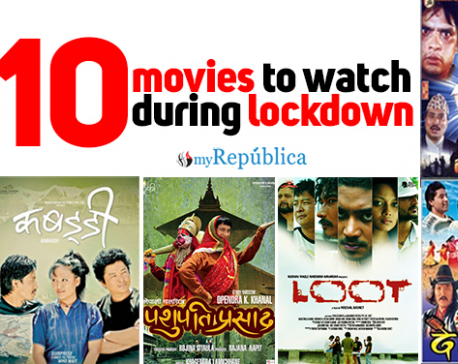 10 Nepali movies you should watch during lockdown