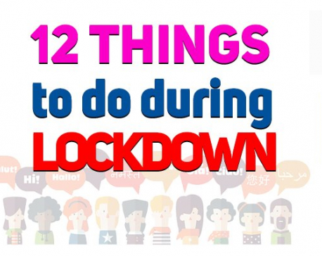 12 things to keep you busy during the lockdown
