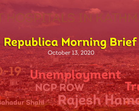 Republica Morning Brief: Oct 13