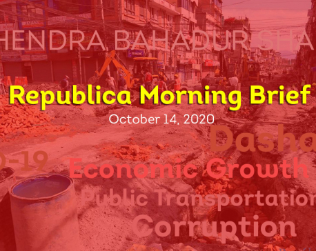 Republica Morning Brief: Oct 14