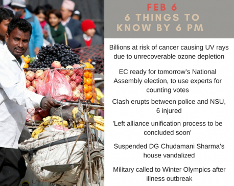 FEB 6: Six things to know by 6 PM today