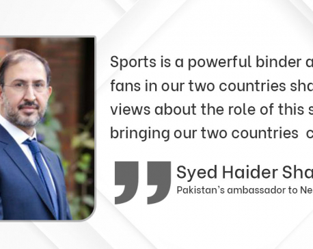 Cricket, tourism and trade can enhance Nepal-Pakistan relations: Ambassador Shah