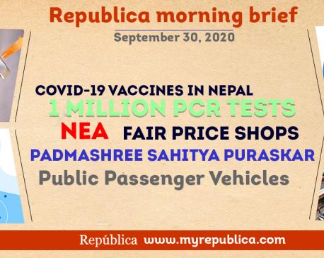 Republica Morning Brief: Sept 30