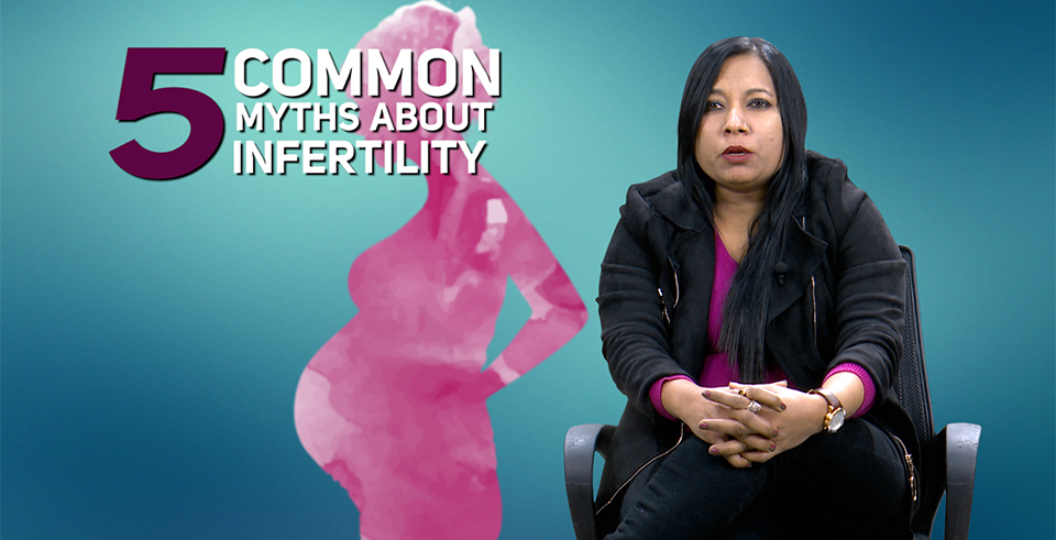 5 common myths about Infertility (with video)