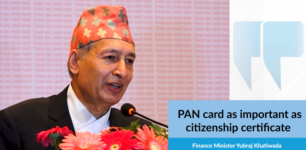 PAN card as important as citizenship certificate: Minister Khatiwada