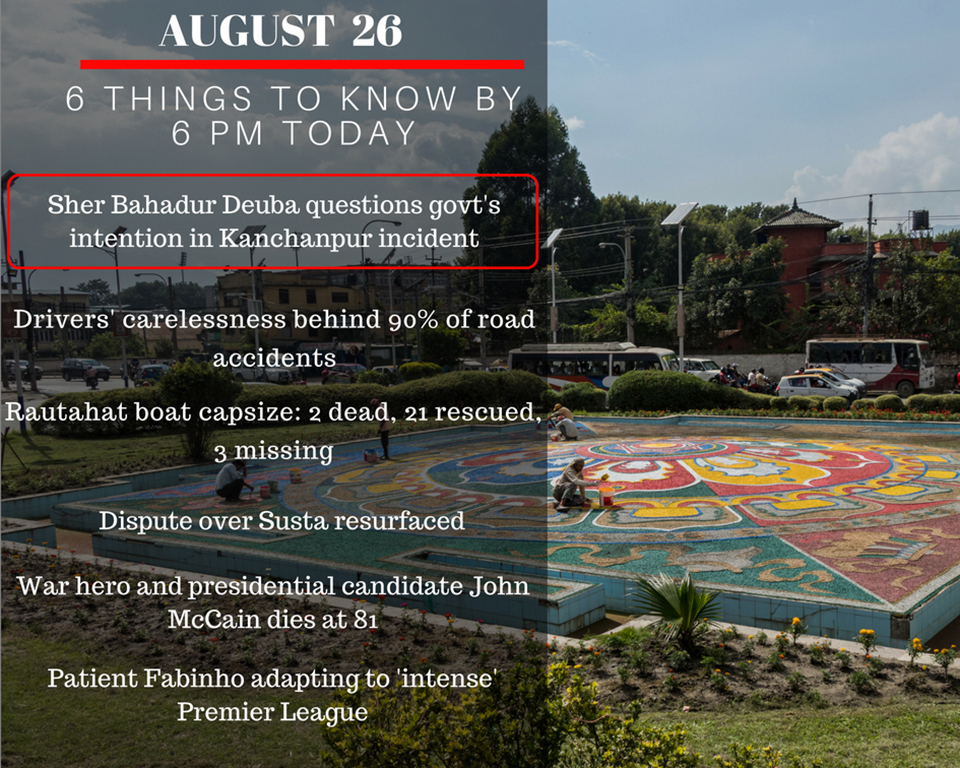 Aug 26: 6 things to know by 6 PM