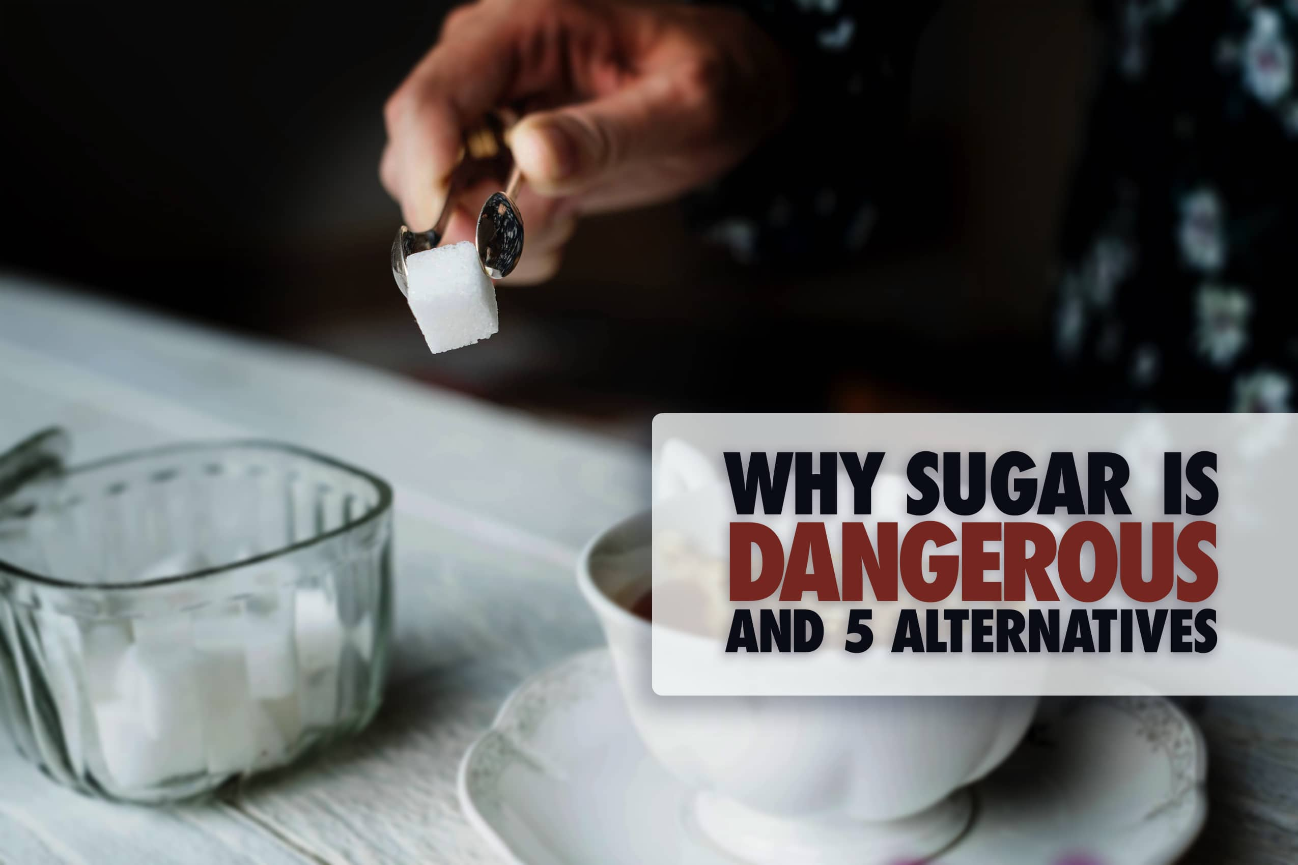 Five reasons why refined sugar is dangerous