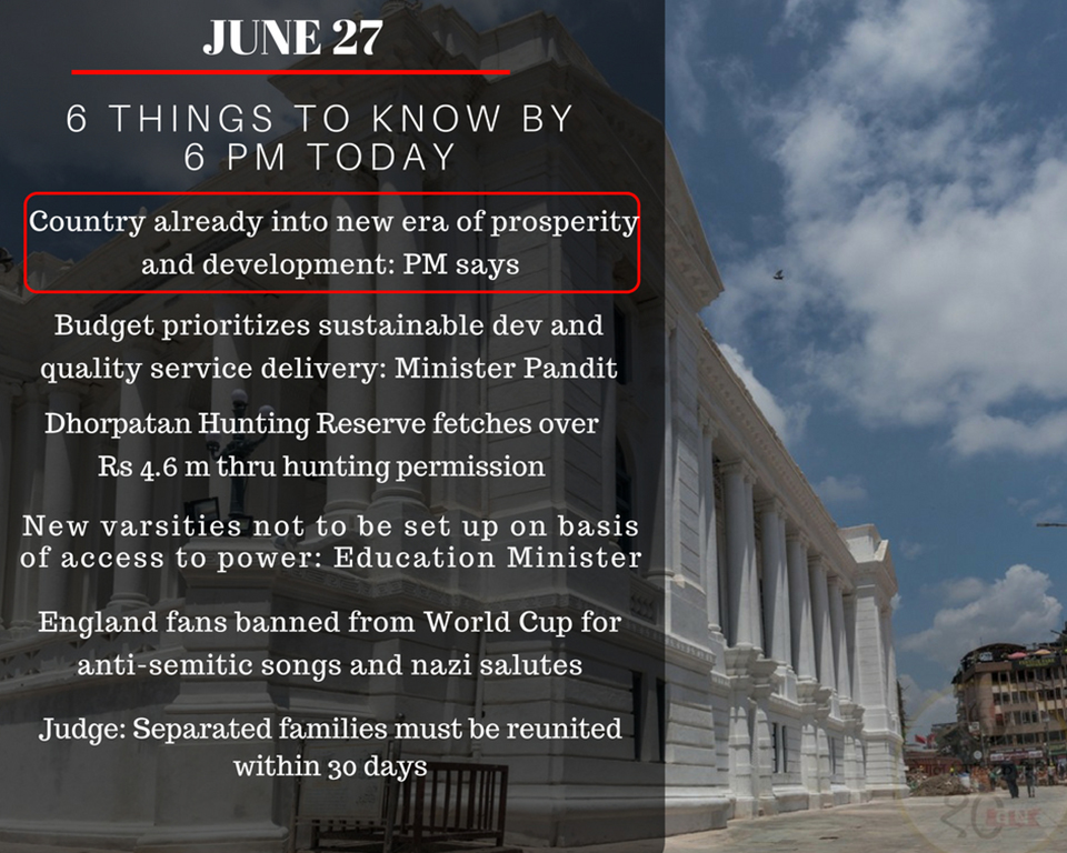 June 27:  Six things to know by 6 PM today