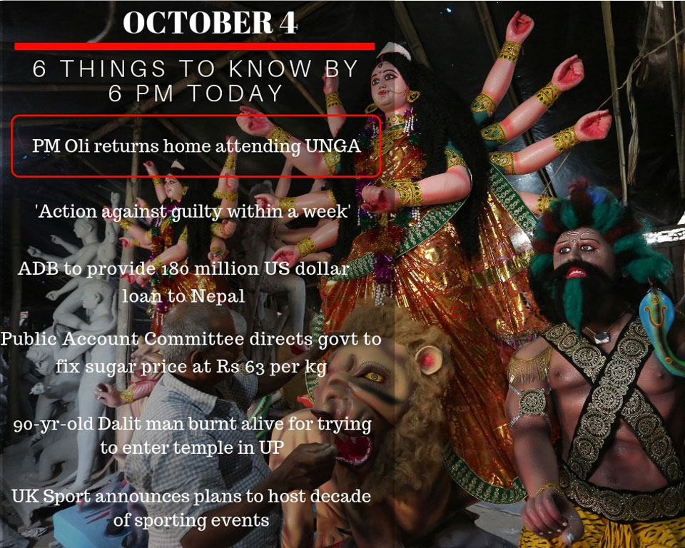 Oct 4: 6 things to know by 6 PM today
