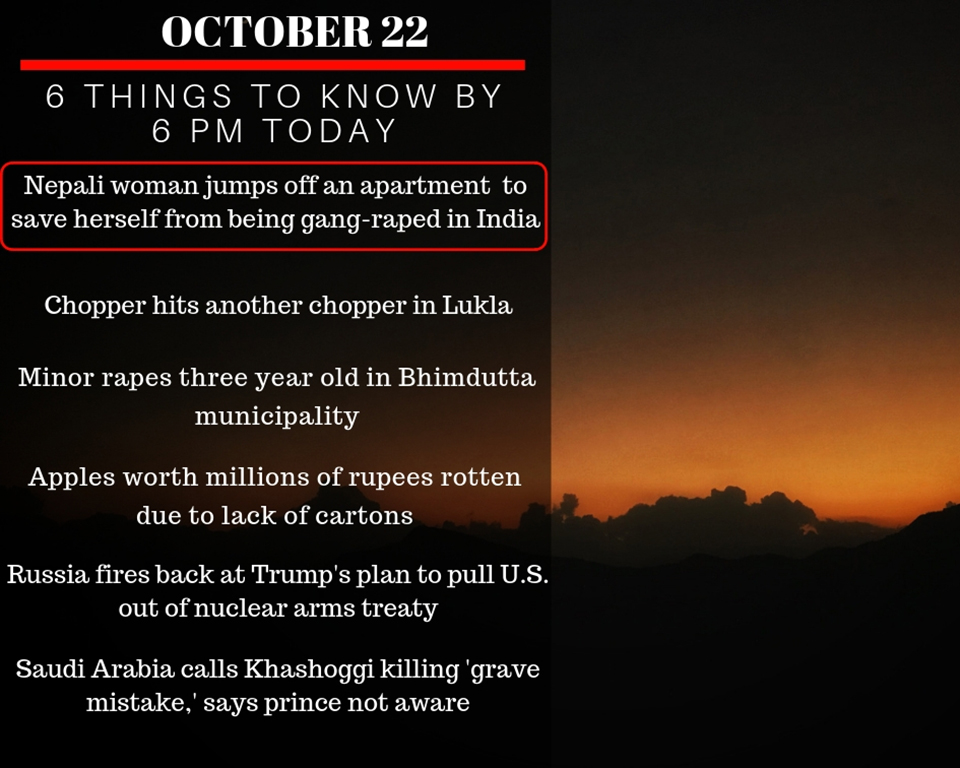 Oct 22: 6 things to know by 6 PM today