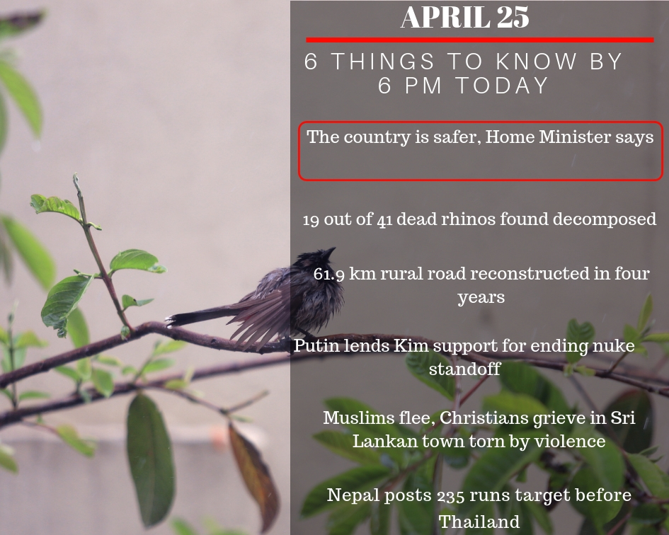 April 25: 6 things to know by 6 PM today