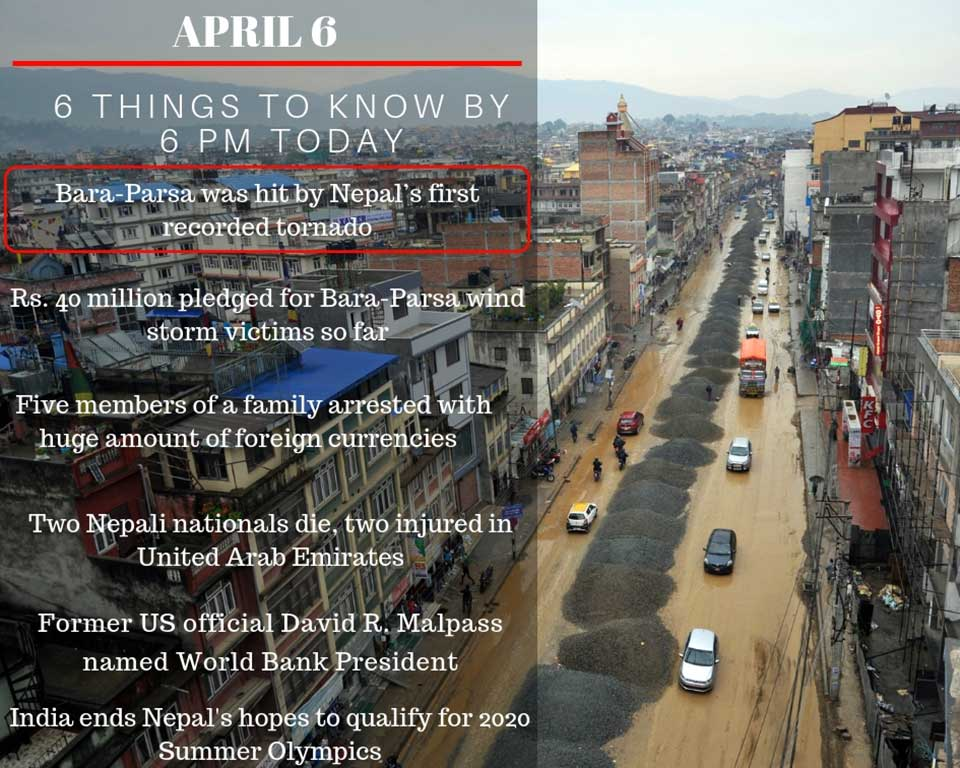 APRIL 6: 6 things to know by 6 PM today