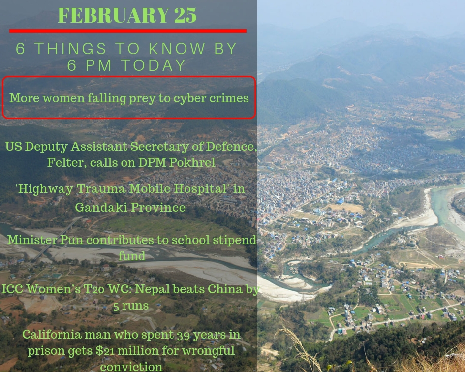 Feb 25: 6 things to know by 6 PM today