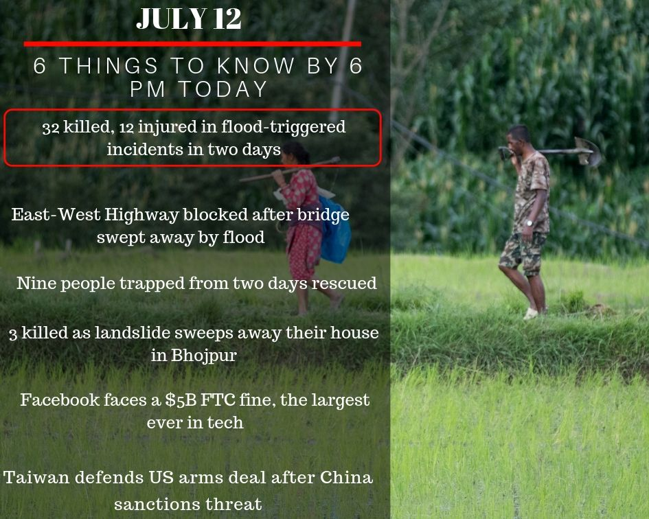 July 13: 6 things to know by 6 PM today
