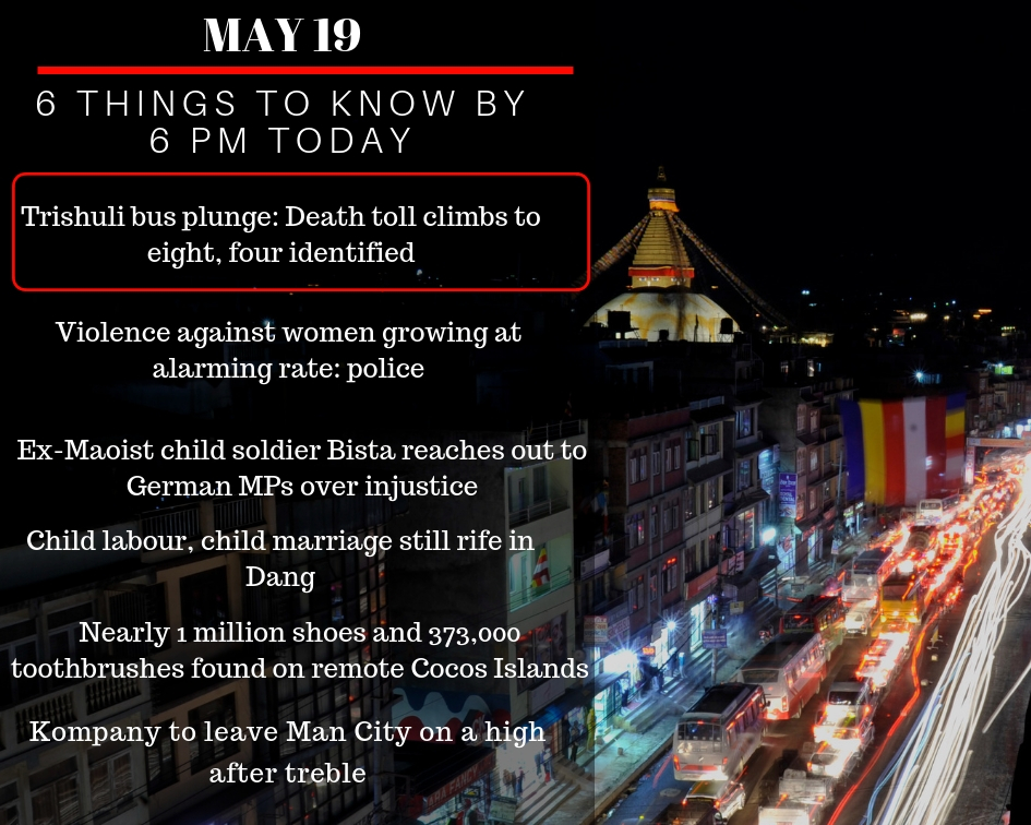 May 19: 6 things to know by 6 PM today
