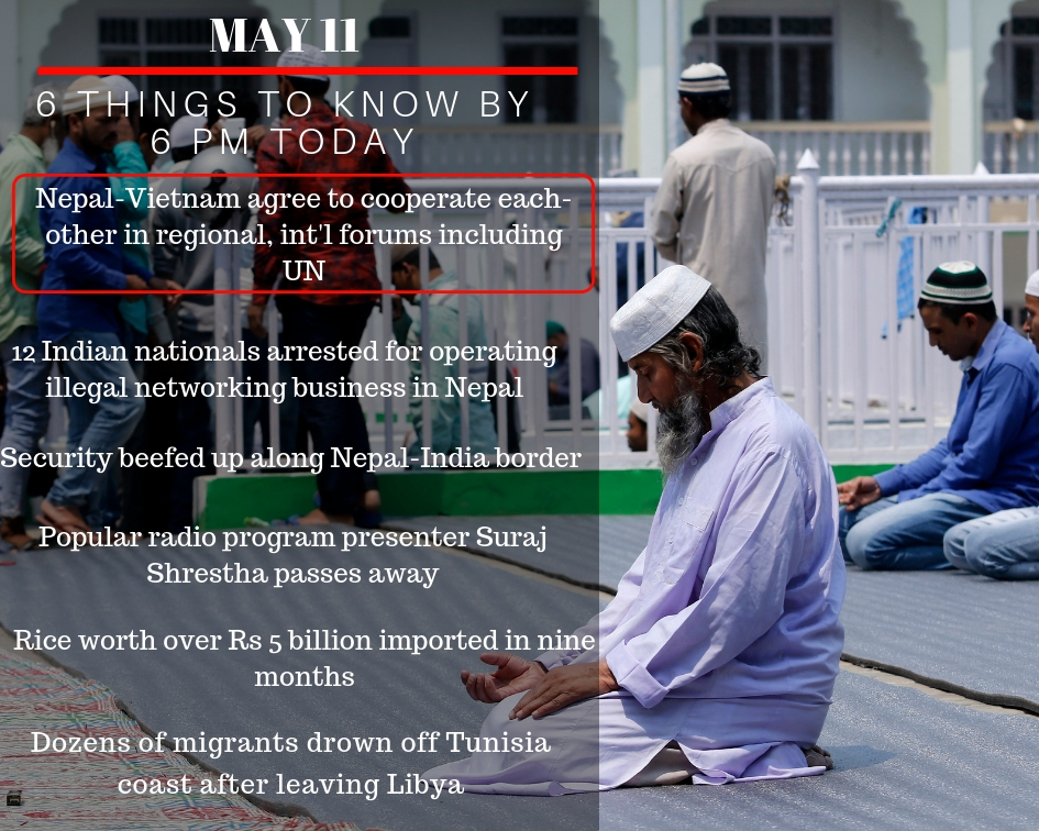 May 11: 6 things to know by 6 PM today