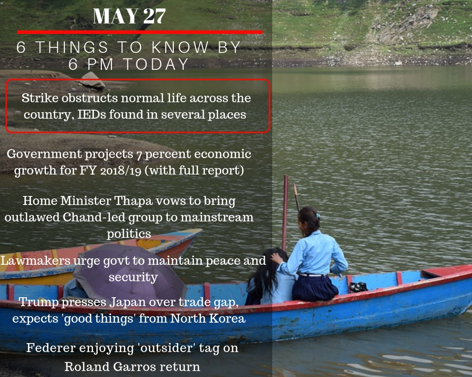 May 27: 6 things to know by 6 PM today