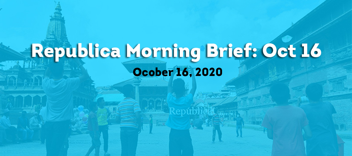 Republica Morning Brief: Oct 16